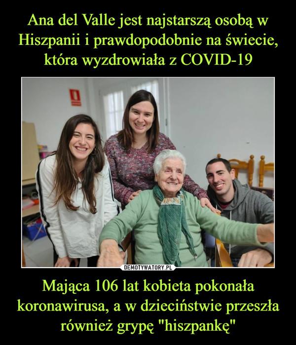 """Mająca 106 lat kobieta pokonała koronawirusa, a w dzieciństwie przeszła również grypę """"hiszpankę"""" –"""