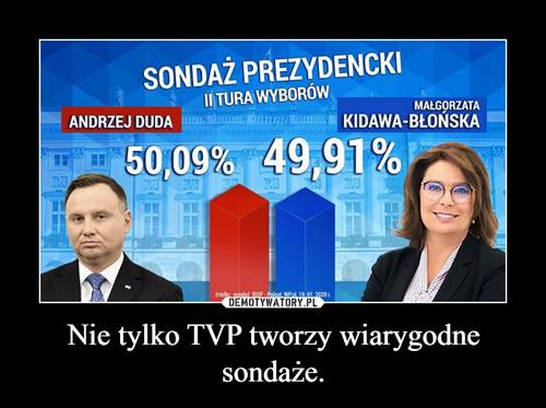 Nie tylko TVP tworzy wiarygodne sondaże.
