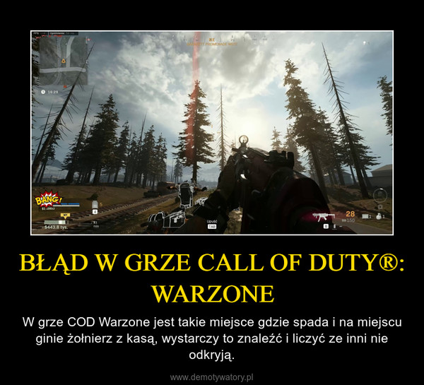 BŁĄD W GRZE CALL OF DUTY®: WARZONE – W grze COD Warzone jest takie miejsce gdzie spada i na miejscu ginie żołnierz z kasą, wystarczy to znaleźć i liczyć ze inni nie odkryją.