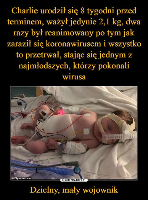 Charlie urodził się 8 tygodni przed terminem, ważył jedynie 2,1 kg, dwa razy był reanimowany po tym jak zaraził się koronawirusem i wszystko to przetrwał, stając się jednym z najmłodszych, którzy pokonali wirusa Dzielny, mały wojownik