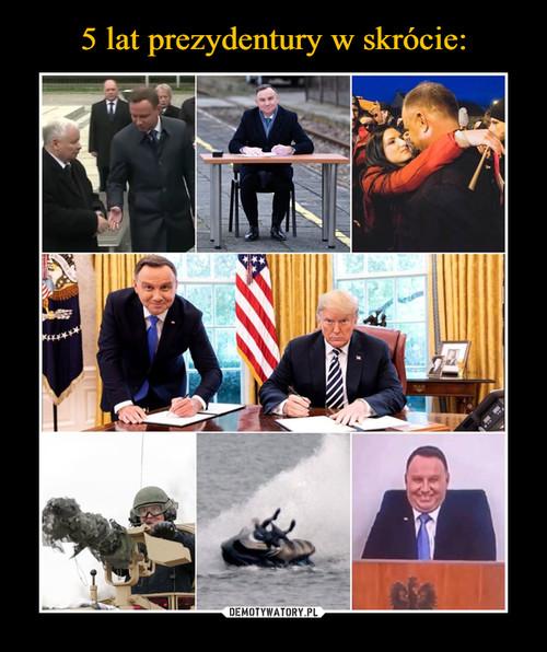 5 lat prezydentury w skrócie: