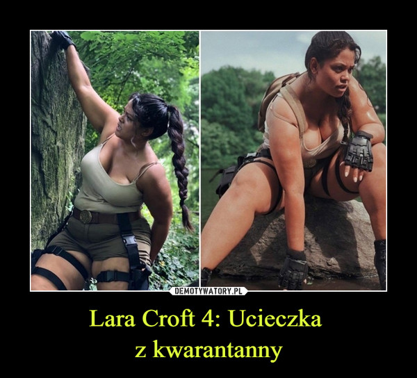 Lara Croft 4: Ucieczka z kwarantanny –