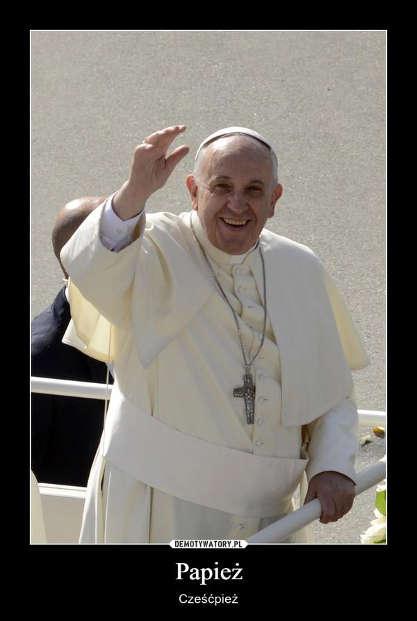 Papież – Cześćpież