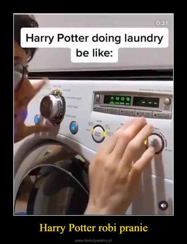 Harry Potter robi pranie –