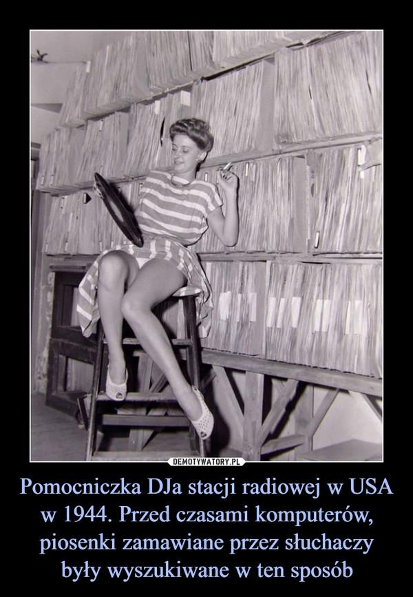 Pomocniczka DJa stacji radiowej w USA w 1944. Przed czasami komputerów, piosenki zamawiane przez słuchaczy były wyszukiwane w ten sposób
