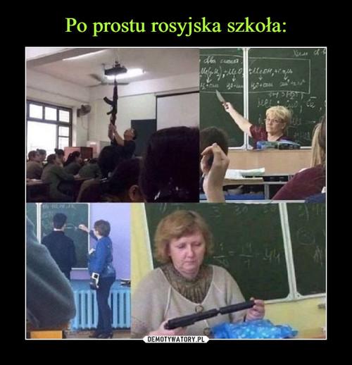 Po prostu rosyjska szkoła: