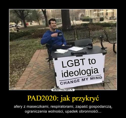 PAD2020: jak przykryć