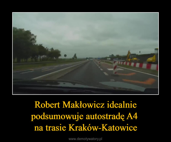 Robert Makłowicz idealnie podsumowuje autostradę A4 na trasie Kraków-Katowice –