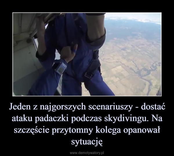 Jeden z najgorszych scenariuszy - dostać ataku padaczki podczas skydivingu. Na szczęście przytomny kolega opanował sytuację –