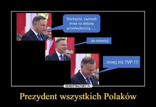 Prezydent wszystkich Polaków