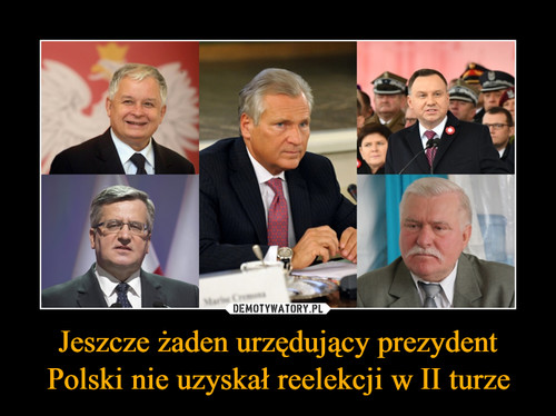 Jeszcze żaden urzędujący prezydent Polski nie uzyskał reelekcji w II turze