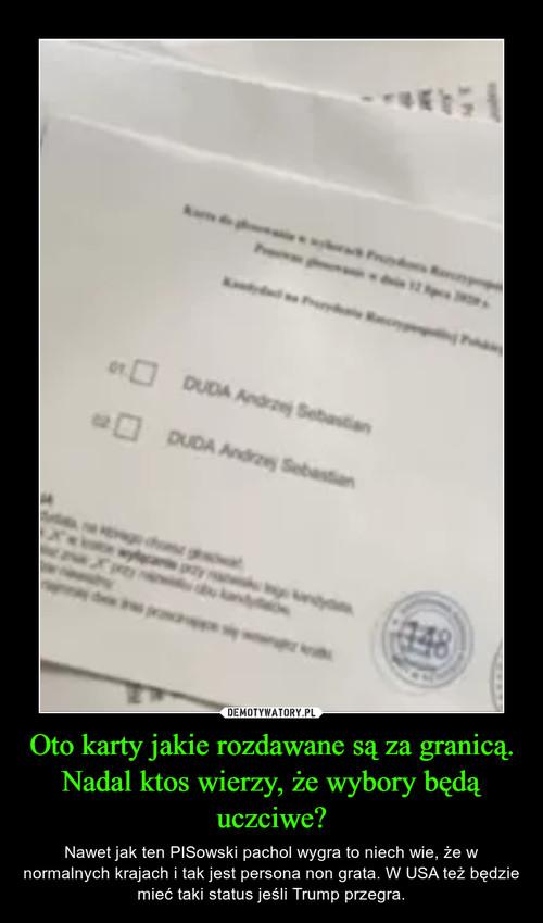 Oto karty jakie rozdawane są za granicą. Nadal ktos wierzy, że wybory będą uczciwe?