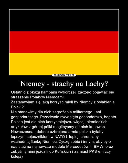 Niemcy - strachy na Lachy?