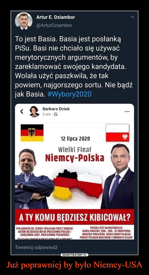 Już poprawniej by było Niemcy-USA –