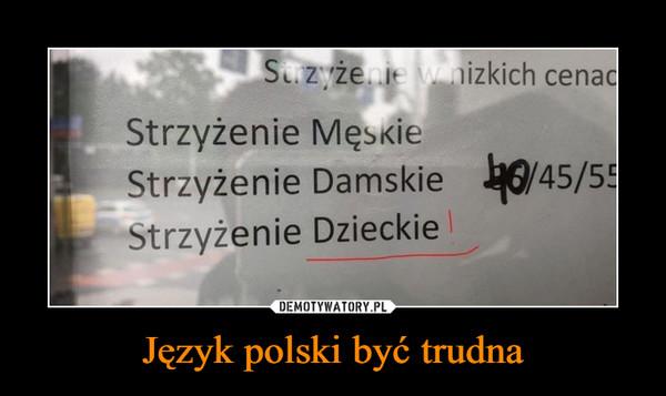 Język polski być trudna –  Suzyżenie w nizkich cenacStrzyżenie MęskieStrzyżenie Damskie 6/45/55Strzyżenie Dzieckie