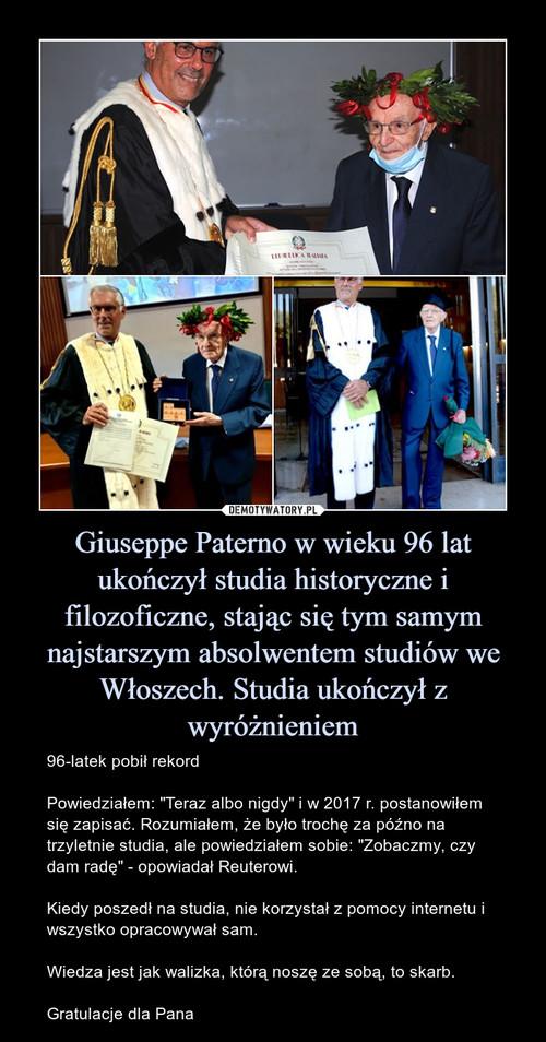 Giuseppe Paterno w wieku 96 lat ukończył studia historyczne i filozoficzne, stając się tym samym najstarszym absolwentem studiów we Włoszech. Studia ukończył z wyróżnieniem