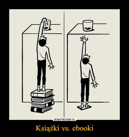 Książki vs. ebooki