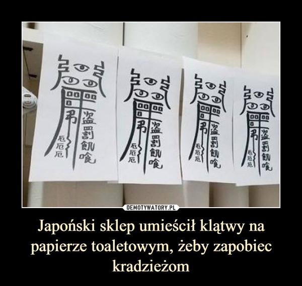 Japoński sklep umieścił klątwy na papierze toaletowym, żeby zapobiec kradzieżom –