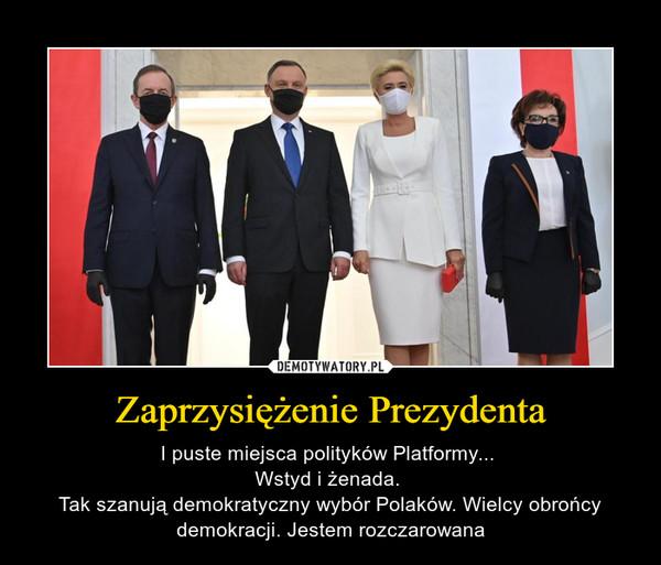 Zaprzysiężenie Prezydenta – I puste miejsca polityków Platformy... Wstyd i żenada. Tak szanują demokratyczny wybór Polaków. Wielcy obrońcy demokracji. Jestem rozczarowana