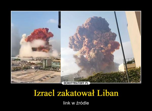 Izrael zakatował Liban – link w źródle