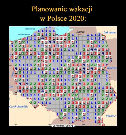Planowanie wakacji  w Polsce 2020: