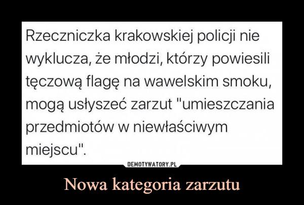 """Nowa kategoria zarzutu –  Rzeczniczka krakowskiej policji nie wyklucza, że młodzi, którzy powiesili tęczową flagę na wawelskim smoku, mogą usłyszeć zarzut """"umieszczania przedmiotów w niewłaściwym miejscu"""""""