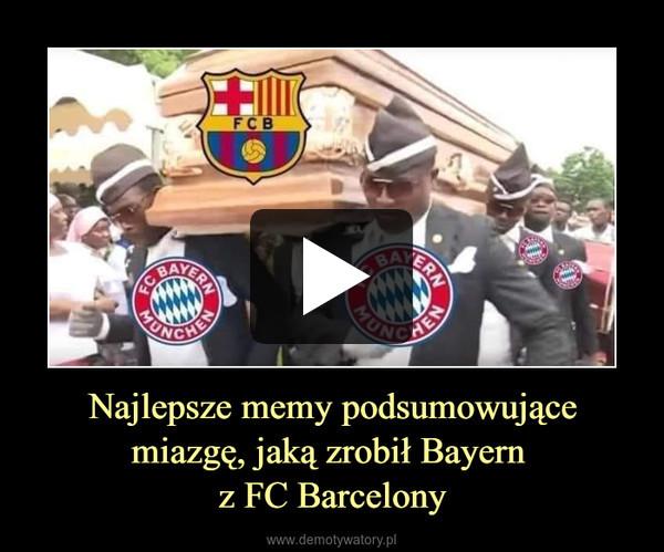 Najlepsze memy podsumowujące miazgę, jaką zrobił Bayern z FC Barcelony –