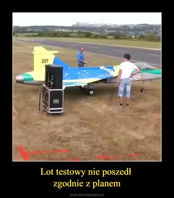 Lot testowy nie poszedł zgodnie z planem –
