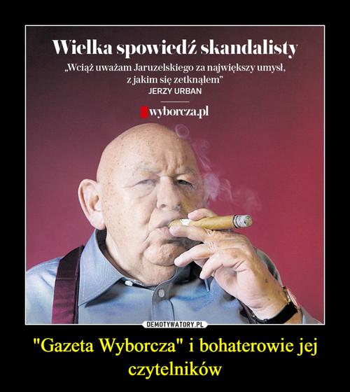 """""""Gazeta Wyborcza"""" i bohaterowie jej czytelników"""