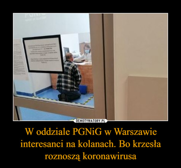 W oddziale PGNiG w Warszawie interesanci na kolanach. Bo krzesła roznoszą koronawirusa –