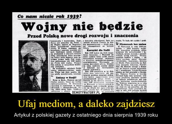 Ufaj mediom, a daleko zajdziesz – Artykuł z polskiej gazety z ostatniego dnia sierpnia 1939 roku