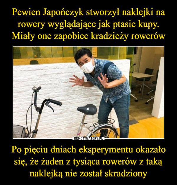 Po pięciu dniach eksperymentu okazało się, że żaden z tysiąca rowerów z taką naklejką nie został skradziony –