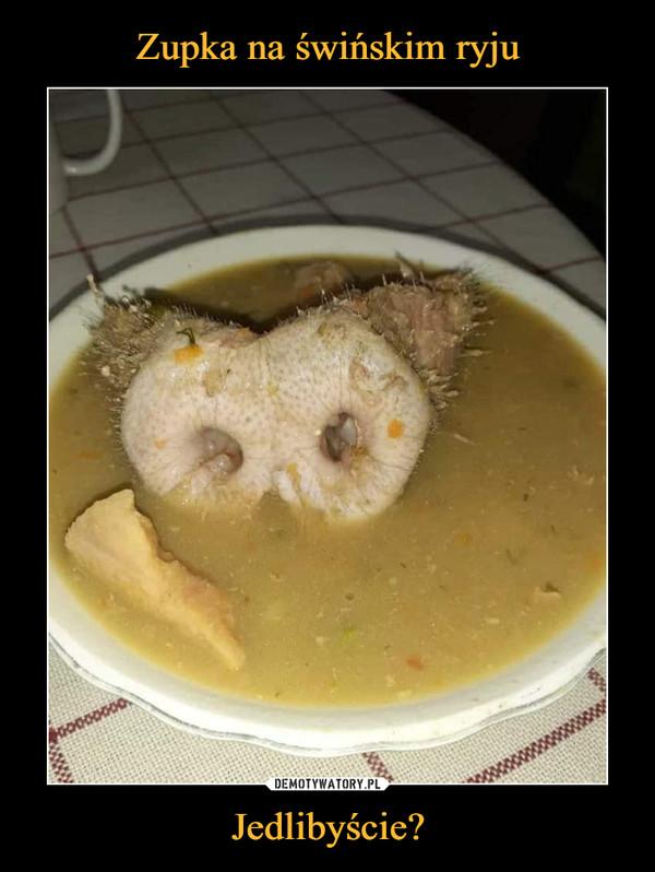 Jedlibyście? –