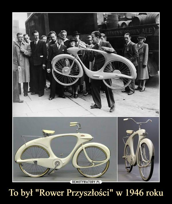 """To był """"Rower Przyszłości"""" w 1946 roku –"""