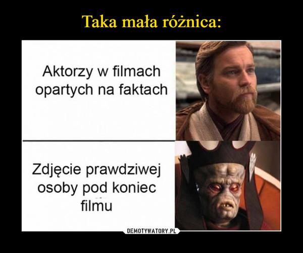 –  Aktorzy w filmachopartych na faktachZdjęcie prawdziwejosoby pod koniecfilmu