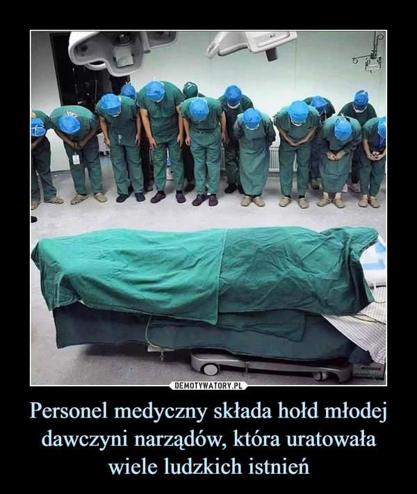 Personel medyczny składa hołd młodej dawczyni narządów, która uratowała wiele ludzkich istnień –