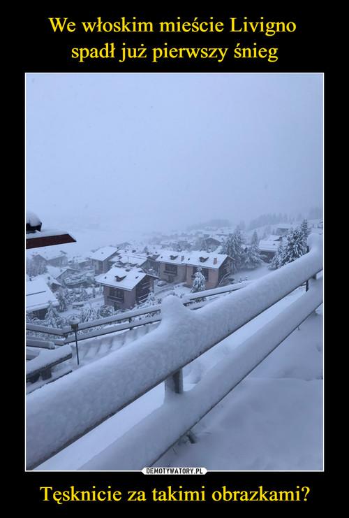 We włoskim mieście Livigno  spadł już pierwszy śnieg Tęsknicie za takimi obrazkami?