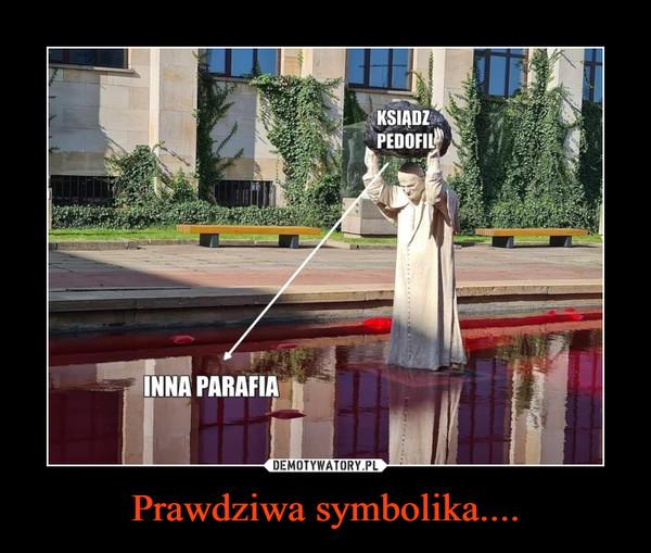 Prawdziwa symbolika.... –