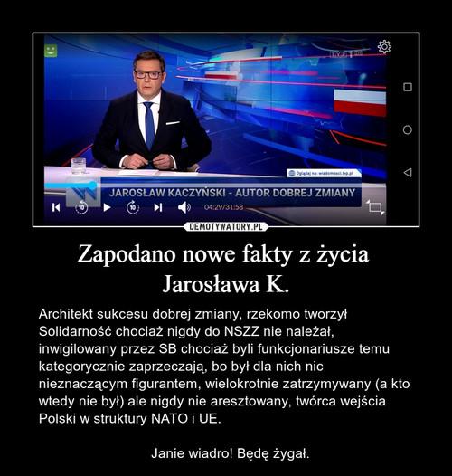 Zapodano nowe fakty z życia  Jarosława K.
