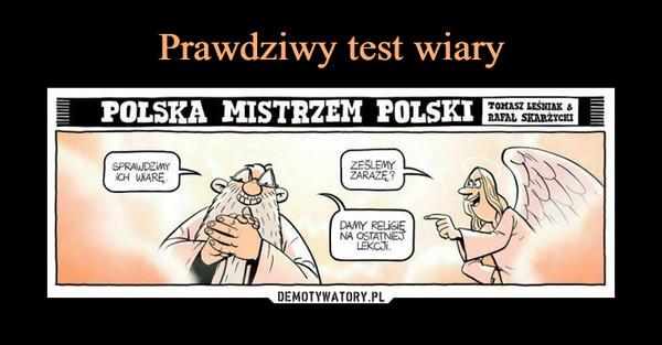–  POLSKA MISTRZEM POLSKISPRAWDŹMYICH WIARĘZEŚLEMYZARAZĘ?DAMY RELIGIĘNA OSTATNIEJLEKCJI