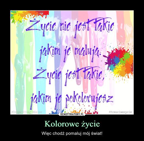 Kolorowe życie