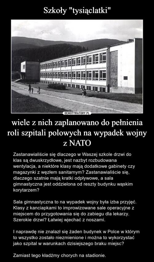 """Szkoły """"tysiąclatki"""" wiele z nich zaplanowano do pełnienia roli szpitali polowych na wypadek wojny z NATO"""
