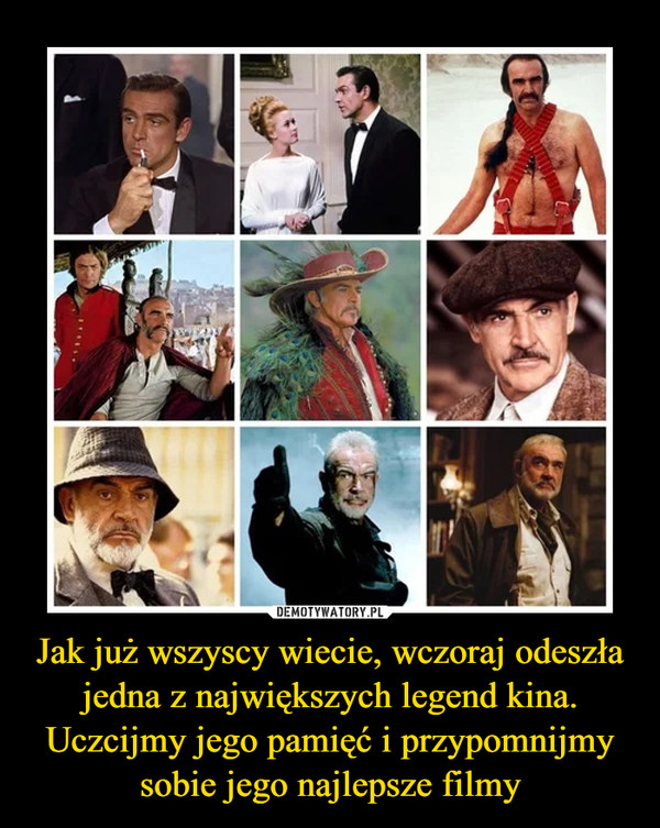 Jak już wszyscy wiecie, wczoraj odeszła jedna z największych legend kina.Uczcijmy jego pamięć i przypomnijmy sobie jego najlepsze filmy –