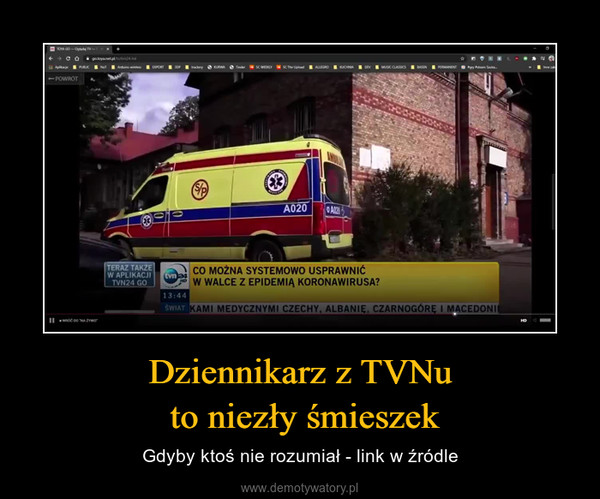 Dziennikarz z TVNu to niezły śmieszek – Gdyby ktoś nie rozumiał - link w źródle