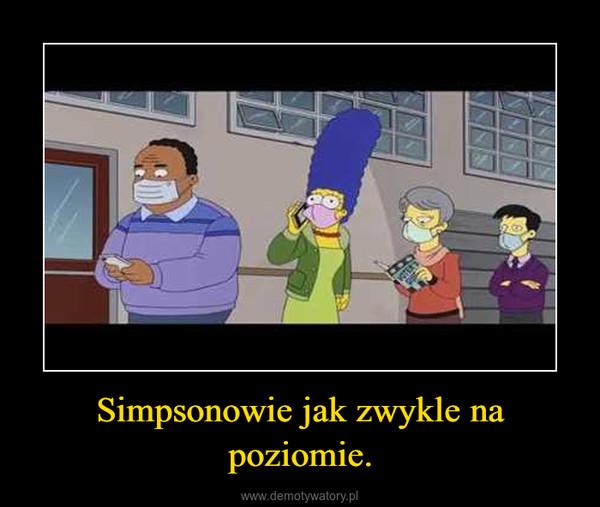 Simpsonowie jak zwykle na poziomie. –
