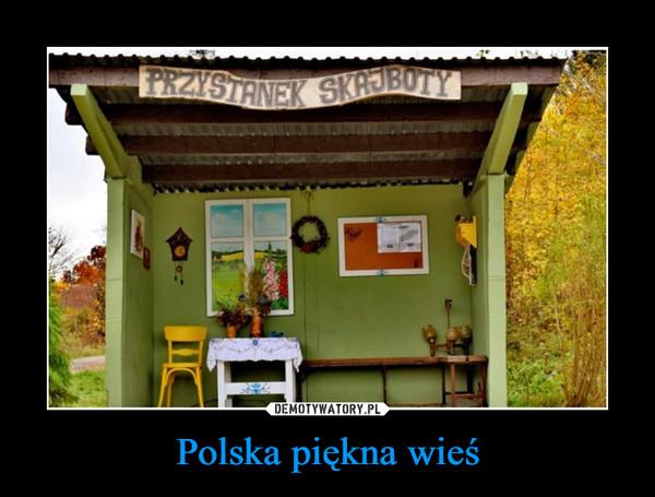 Polska piękna wieś –