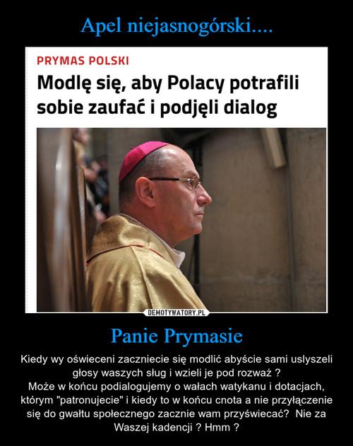 Apel niejasnogórski.... Panie Prymasie