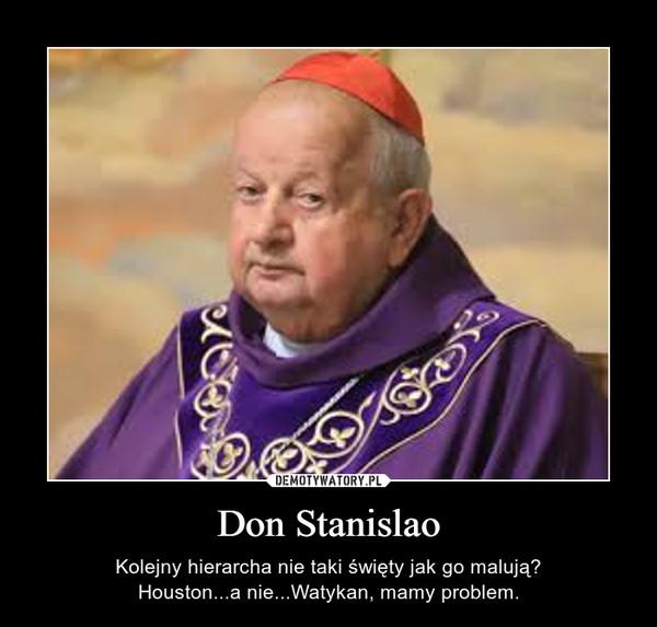 Don Stanislao – Kolejny hierarcha nie taki święty jak go malują?Houston...a nie...Watykan, mamy problem.