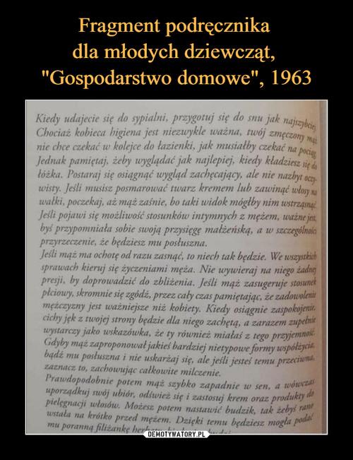 """Fragment podręcznika  dla młodych dziewcząt,  """"Gospodarstwo domowe"""", 1963"""