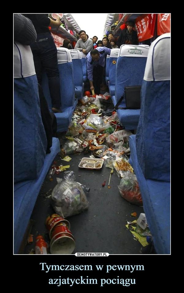 Tymczasem w pewnymazjatyckim pociągu –